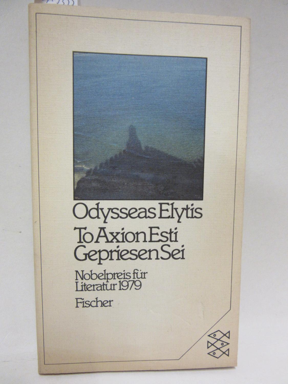To Axion Esti/ Gepriesen Sei. Nobelpreis für: Elytis, Odysseas: