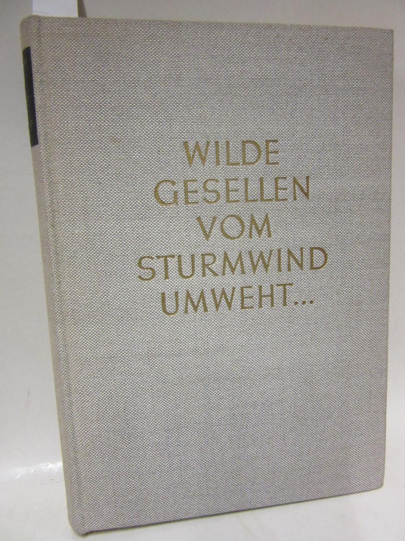 Wilde Gesellen vom Sturmwind umweht. Ein Bergfahrtenbuch. Mit 45 Kunstdruckbildern. Mit einem Nachwort von Helmut Hauptmann.