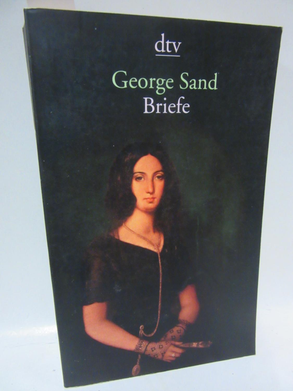 Briefe. Mit zahlreichen Abbildungen. Aus dem Französischen übersetzt und herausgegeben von Annedore Haberl. - Sand, George