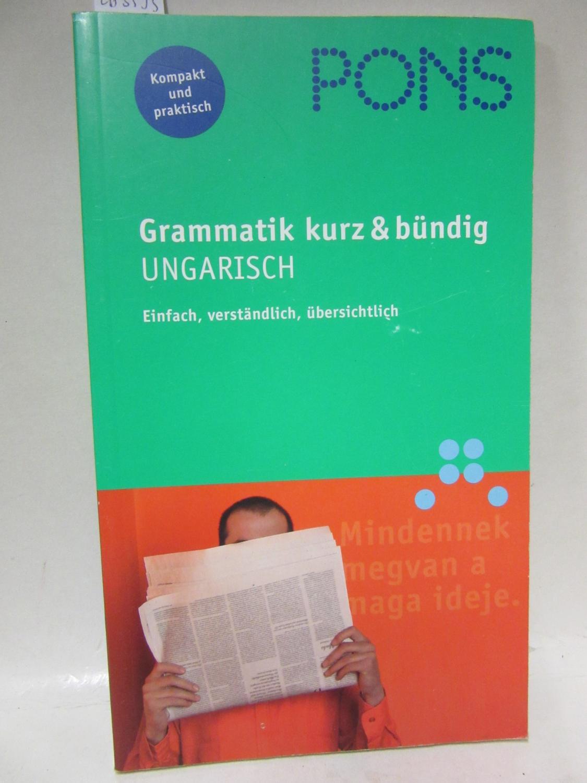 Grammatik kurz & bündig: Ungarisch. Einfach, verständlich, übersichtlich. - Hegedüs, Rita