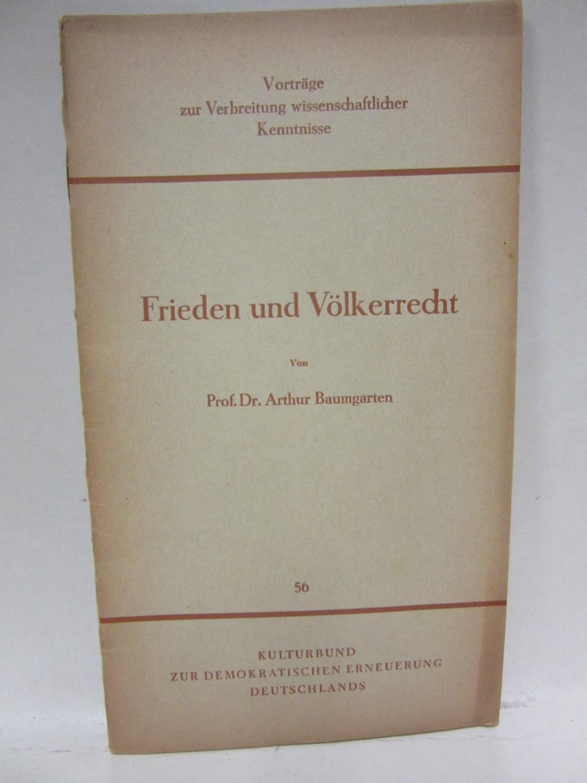 Frieden und Völkerrecht.: Baumgarten, Arthur: