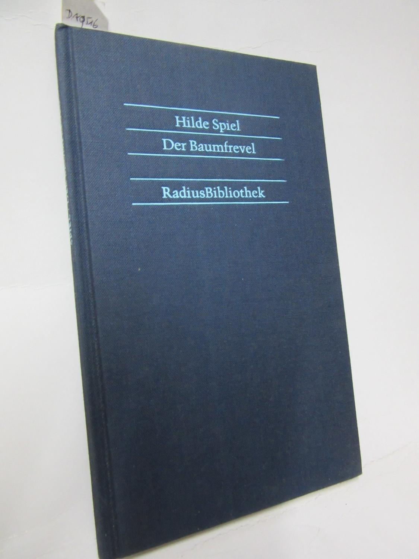 Der Baumfrevel. Neues Kapitel aus einem ungeschriebenen Buch. - Spiel, Hilde