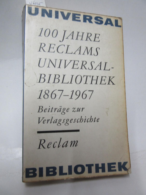 100 Jahre Reclams Universal-Bibliothek. 1867-1967. Beiträge zur: Hans Marquardt (Herausgeber):