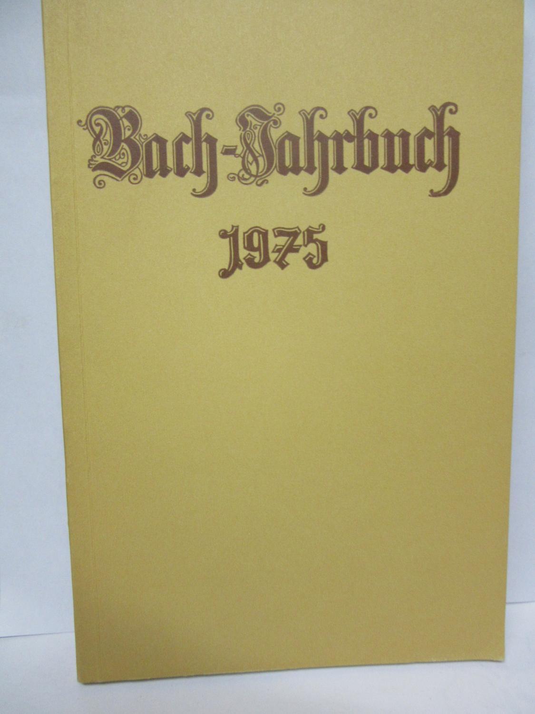 Bach-Jahrbuch. 61.Jahrgang 1975. Im Auftrage der Neuen: Hans-