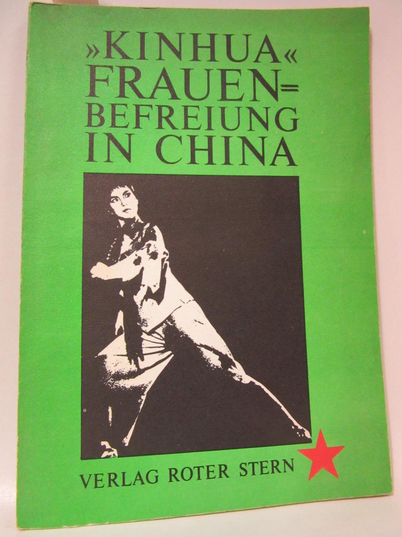 """Kinhua"""". Frauenbefreiung in China."""