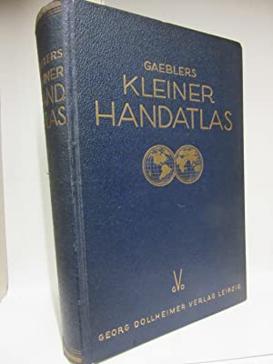 Gaeblers kleiner Hand-Atlas (Handatlas) über alle Teile: Gaebler, Eduard: