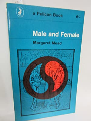 Male and Female. A Study of the: Mead, Margaret: