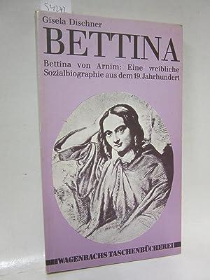 Bettina von Arnim. Eine weibliche Sozialbiographie aus