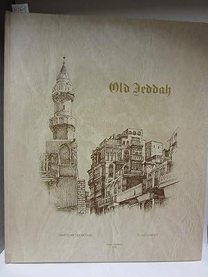 Old Jeddah.: Telmesani, Abdullah/ Sarouji,