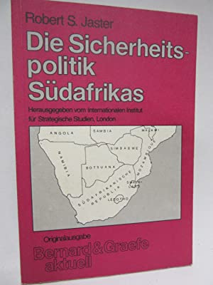 Die Sicherheitspolitik Südafrikas. Herausgegeben vom Internationalen Institut: Jaster, Robert S.: