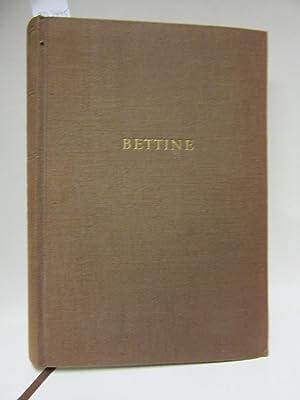 Bettine. Eine Auswahl aus den Schriften und