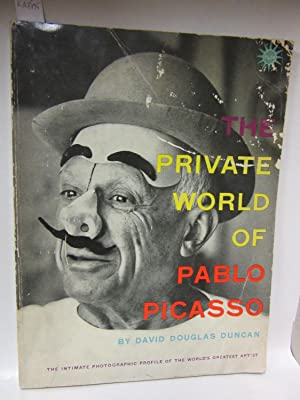 The Private World of Pablo Picasso.: Duncan, David Douglas: