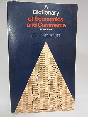 A Dictionary of Economics and Commerce.: Hanson, J.L.: