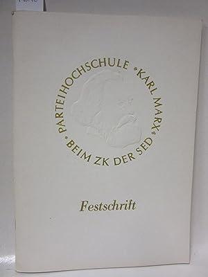 """Festschrift. 40 Jahre Parteihochschule """"Karl Marx"""" beim"""