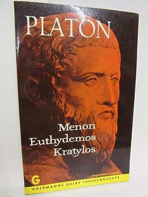 Menon. Euthydemos. Kratylos. Aus dem Griechischen von: Platon: