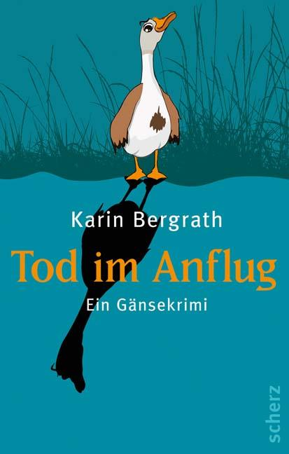 Tod im Anflug - Ein Gänsekrimi - Bergrath Karin