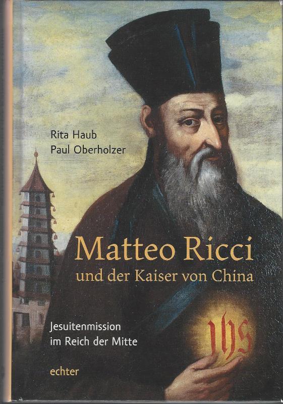 Matteo Ricci und der Kaiser von China: Haub Rita, Oberholzer