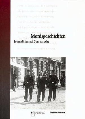 Mordsgeschichten - Journalisten auf Spurensuche