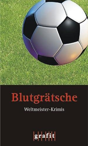 Blutgrätsche - Weltmeister-Krimis: Bottini Oliver; Eckert,