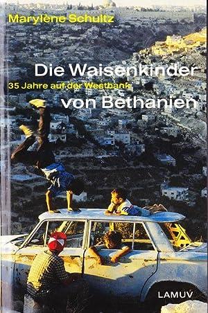 Die Waisenkinder von Bethanien: Schultz Marylene