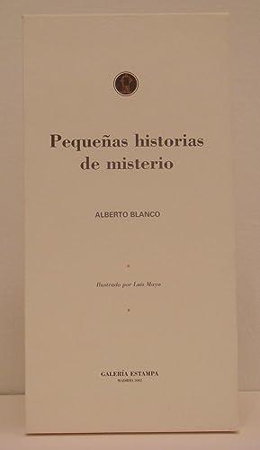 PEQUEÑAS HISTORIAS DE MISTERIO: ALBERTO BLANCO/LUIS MAYO
