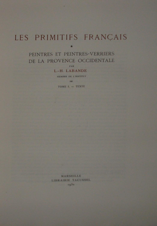 Les Primitifs Français - Peintres et Peintres-Verriers de la Provence Occidentale. Tome I° : Texte.
