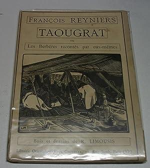 Taougrat Ou Les Berberes Racontés Par Eux-memes: REYNIERS Francois