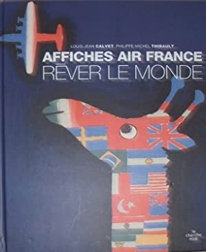 AFFICHES AIR FRANCE ; REVER LE MONDE: THIBAULT, PHILIPPE-MICHEL
