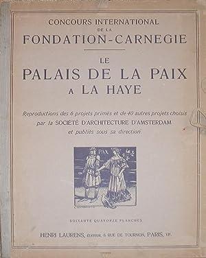 LE PALAIS DE LA PAIX A LA HAYE Concours International Fondation CARNEGIE