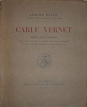 CARLE VERNET Etude sur l'artiste Suivie d'un catalogue de l'oeuvre gravé et ...