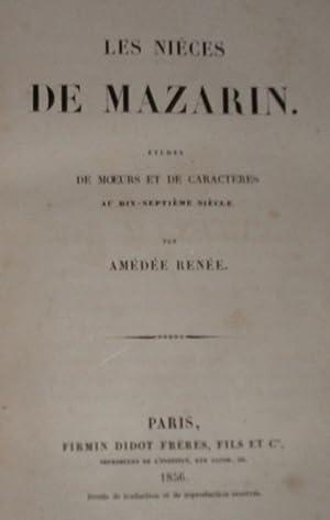 Les nièces de Mazarin. Etudes de moeurs et de caractères au XVII Siècle: ...