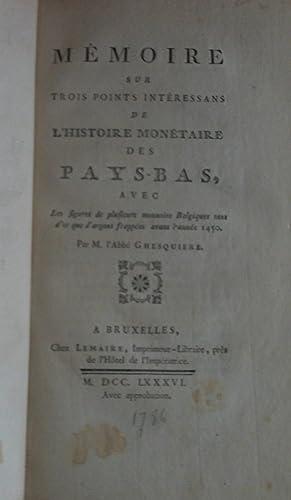 Mémoire Sur Trois Points Intéressans De l Histoire Monétaire des Pays-Bas Avec...
