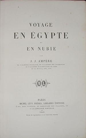 Voyage en Egypte et en Nubie: AMPERE J.J.