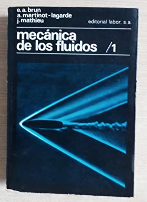 MECANICA DE LOS FLUIDOS / 1: Brun, E.A., Martinot
