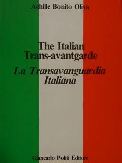 RHE ITALIAN TRANS-AVANTGARDE. LA TRANSAVENGUARDIA ITALIANA.: OLIVA ACHILLE BONITO