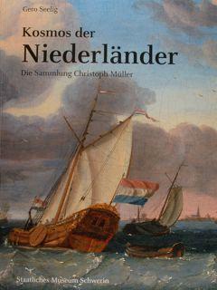 KOSMOS DER NIEDERLAENDER. Die Sammlung Christoph Mueller.: SEELIG GERO.