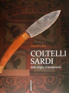 Coltelli sardi dalle origini al serramanico.: Boi Leandro