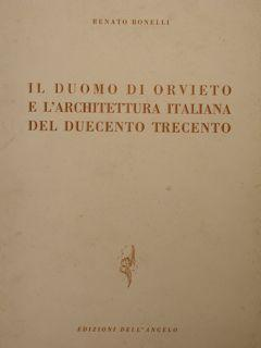 IL DUOMO DI ORVIETO E L'ARCHITETTURA ITALIANA: BONELLI R.