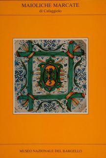 MUSEO NAZIONALE DEL BARGELLO. MAIOLICHE MARCATE di: ALINARI A.