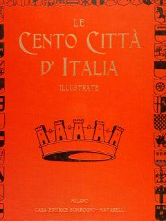 LE CENTO CITTA' D'ITALIA ILLUSTRATE.