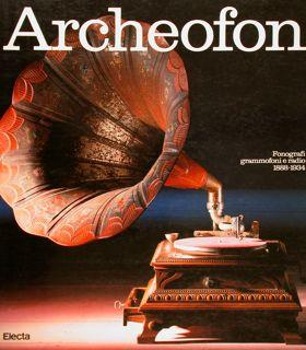 ARCHEOFON, Fonografi grammofoni e radio 1888-1934.: FUSO S., MESCOLA