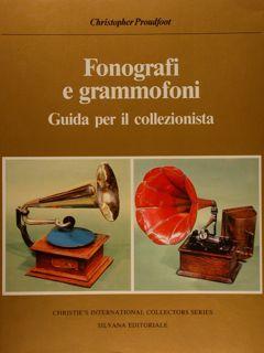 FONOGRAFI E GRAMMOFONI, GUIDA PER IL COLLEZIONISTA.: PROUDFOOT C.