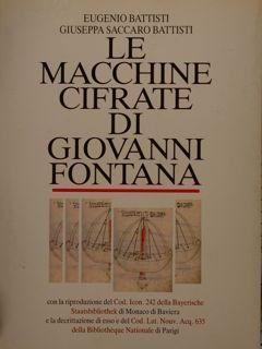 LE MACCHINE CIFRATE DI GIOVANNI FONTANA. Con: BATTISTI E., SACCARO