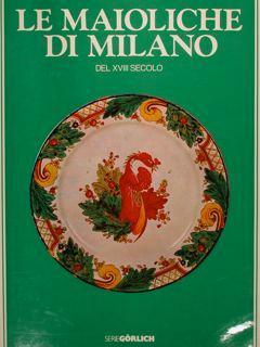 LE MAIOLICHE DI MILANO DEL XVIII SECOLO.: LEVY S.