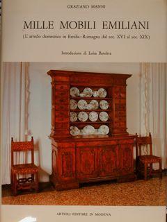 MILLE MOBILI EMILIANI (L'arredo domestico in Emilia-Romagna: MANNI G.