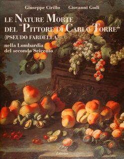 """LE NATURE MORTE DEL """"PITTORE DI CARLO: CIRILLO G., GODI"""