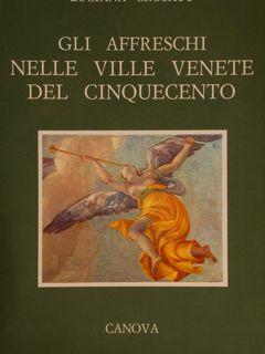 GLI AFFRESCHI NELLE VILLE VENETE DEL CINQUECENTO.: CROSATO L.
