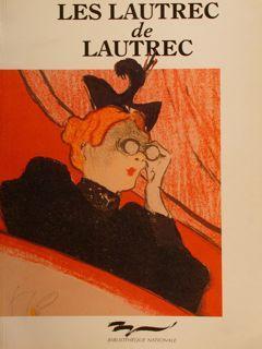 LES LAUTREC DE LAUTREC. Toulouse-Lautrec. Les Estampes: GRANO S.