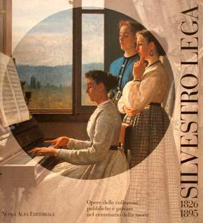 SILVESTRO LEGA 1826-1895. Opere delle collezioni pubbliche: MATTEUCCI G., SISI