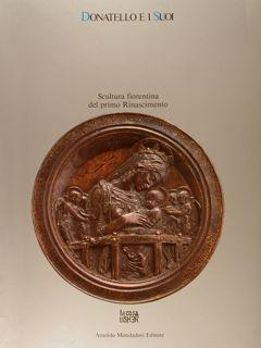 DONATELLO E I SUOI, SCULTURA FIORENTINA DEL: PHIPPS DARR A.,